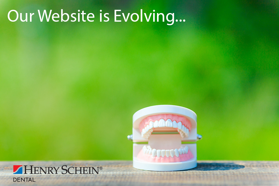 Our New Look Website Evolves…as The Dental Industry Evolves