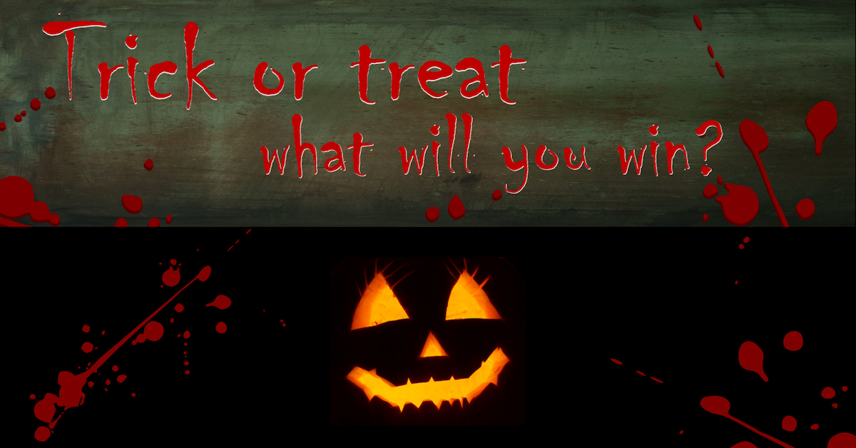Trick Or Treat - What Will You Win This Halloween?