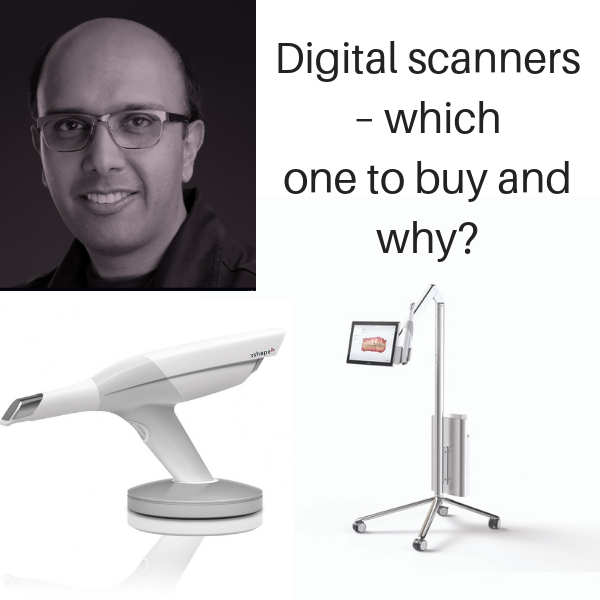 Digital scanners Ash Parmar – which one to buy and why?